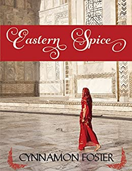 Eastern Spice: Book Two: 69 Degrees Series by [Foxx, Nina, foster, cynnamon]