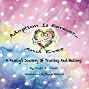 Adoption Is Forever - and Ever: A Family's Journey of Trusting and Waiting