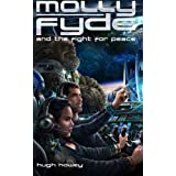 Molly Fyde and the Fight for Peace (Book 4) (Volume 4)