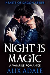Night is Magic: A Vampire Romance (Hearts of Dagon Book 2)