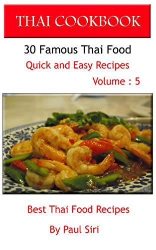 Thai cookbook 30 famous thai food quick and easy recipes volume 5 thai cookbook 30 famous thai food quick and easy recipes volume 5 best thai forumfinder Gallery