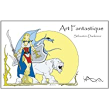 Art Fantastique (French Edition)
