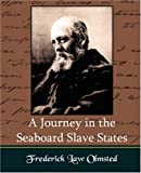A Journey in the Seaboard Slate States, Frederick Law Olmsted, 1594628459