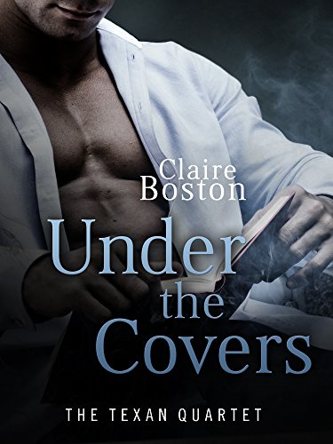 Under the Covers (The Texan Quartet Book 3)