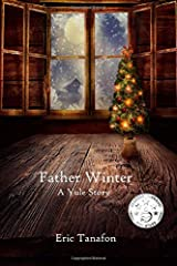 Father Winter: A Yule Story Paperback