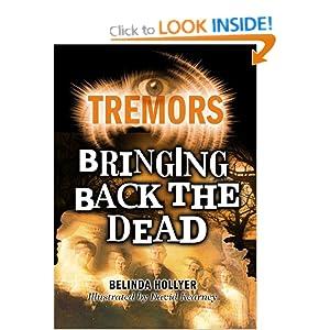 Bringing Back the Dead (Tremors) Belinda Hollyer