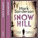Snow Hill Audiobook by Mark Sanderson Narrated by Jonathan Keeble