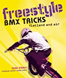 Freestyle BMX Tricks: Flatland and Air
