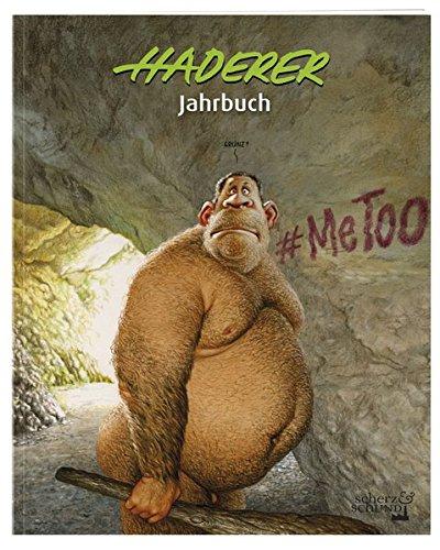 Haderer Jahrbuch Nr. 11 2018 (Haderer Jahrbücher) Taschenbuch – 30. Oktober 2018 Gerhard Haderer Scherz & Schund Fabrik 390305531X Comic
