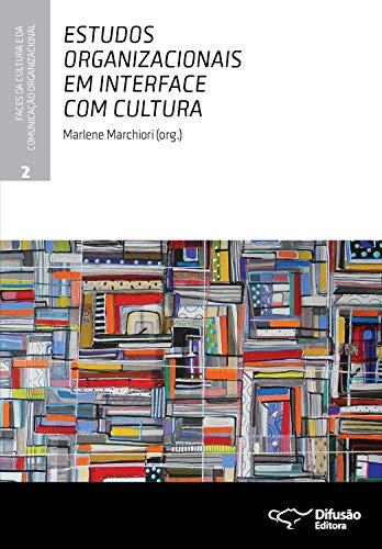 Estudos organizacionais em interface com cultura (Faces da cultura e da comunicação organizacional Livro 2)