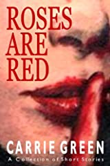 ROSES ARE RED: A Collection of Short Stories Kindle Edition