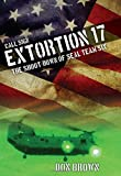 Call Sign Extortion 17: The Shoot-Down of SEAL Team Six