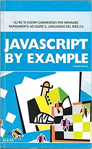 Francesco Smelzo - Javascript by example (2007)