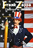 Frank Zappa ou l'Amérique en déshabillé