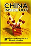 CHINA INSIDE OUT- 10 IRREVERSIBLE TRENDS RE-SHAPING CHINA AND ITS RELATIONSHIP WITH THE WORLD