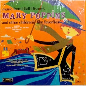 Mary Sugar Spoon - Music From Walt Disney's Mary Poppins and other Children's Film Favorites / Overture, Spoon Full Of Sugar, Feed The Birds, Chimchimcheree, Final, Take Me Out To The Ballgame - Babe Ruth Story, I've Been Working On The Railroad & More