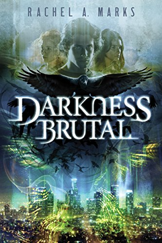 Darkness Brutal (The Dark Cycle Book 1) by [Marks, Rachel A.]