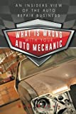 What Is Wrong with Your Auto Mechanic