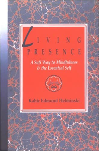 Image result for The Living Presence: A Sufi Way to Mindfulness and the Essential Self