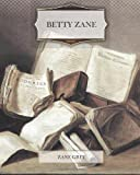 Betty Zane, Zane Grey, 146634024X