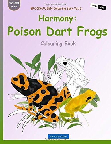 BROCKHAUSEN Colouring Book Vol. 6 - Harmony: Poison Dart Frogs: Colouring Book (Volume 6)