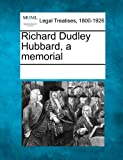 Richard Dudley Hubbard, a Memorial, , 1241033609