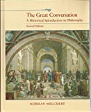 The Great Conversation : A Historical Introduction to Philosophy, Melchert, Norman, 1559343605