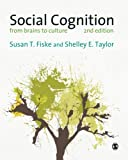 Social Cognition : From Brains to Culture, Fiske, Susan and Taylor, Shelley Kathleen, 1446258157