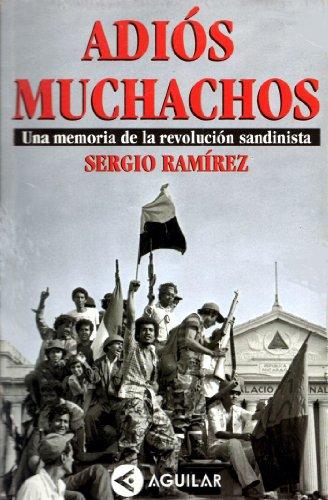 Adiós muchachos: Una memoria de la revolucion sandinista (Spanish Edition)