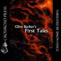 Clive Barker's First Tales Audiobook by Clive Barker Narrated by Simon Vance