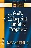 God's Blueprint for Bible Prophecy, Kay Arthur, 0736908021