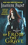Up From the Grave: A Night Huntress Novel by Jeaniene Frost (30-Jan-2014) Mass Market Paperback