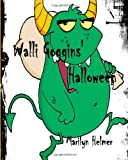 Walli Goggins' Halloween, Marilyn Helmer, 1466397667