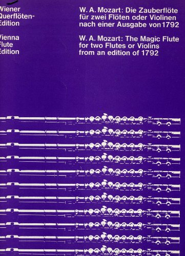 The Magic Flute for two Flutes or Violins from an edition of 1792 (Vienna Flute Edition, No.15966) Magic Flute Vienna