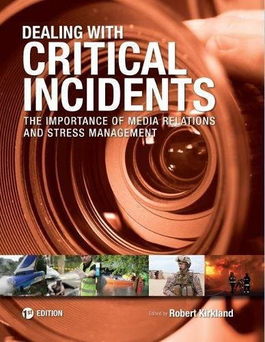 Dealing with Critical Incidents: The Importance of Media Relations and Stress Management