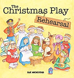 The Christmas Play Rehearsal Kindle Edition By Sue Wickstead