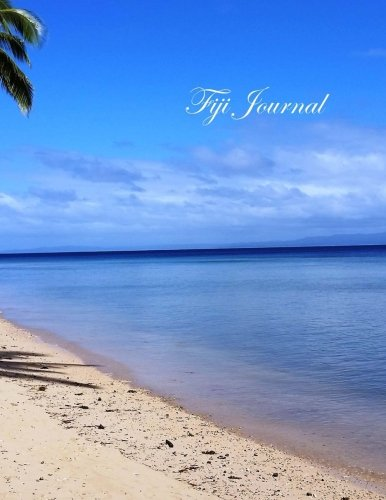 Fiji Journal: Lined 100+ Pages: Honeymoons, Holidays, Vacations, Funerals, Baby Showers, Birthdays, Anniversaries, Christenings, Weddings, Retirement ... & photos. (Gifts & Accessories) (Volume 42)