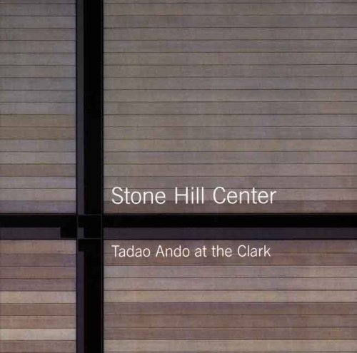 Stone Hill Center: Tadao Ando at the Clark (Sterling and Francine Clark Art Institute)