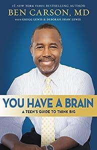 You Have a Brain: A Teen's Guide to T.H.I.N.K. B.I.G.