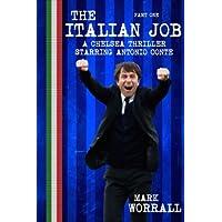 The Italian Job: A Chelsea thriller starring Antonio Conte: part one: Volume 1
