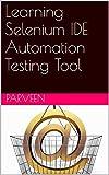 Learning Selenium IDE Automation Testing Tool