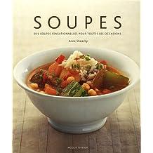 Soupes: Des soupes sensationnelles pour toutes les occasions