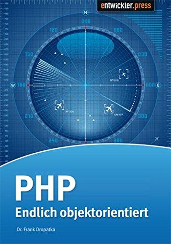 PHP - Endlich objektorientiert Taschenbuch – 16. Februar 2010 Frank Dopatka Entwickler.Press 386802039X 13546603