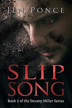 Slip Song (Devany Miller Book 2) by [Ponce, Jen]