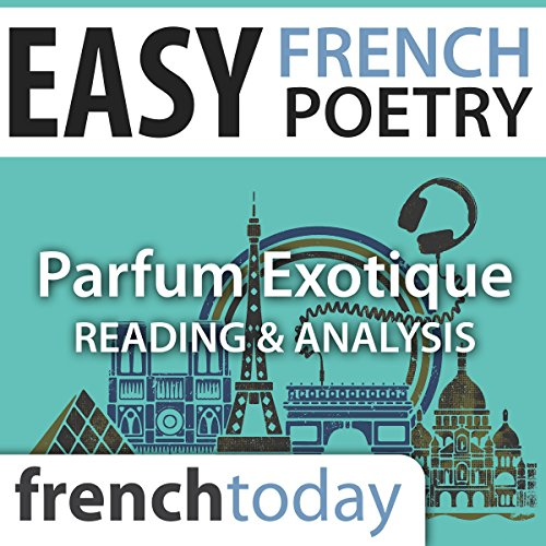 Parfum Exotique (Easy French Poetry): Poetry Reading and Analysis in Easy French