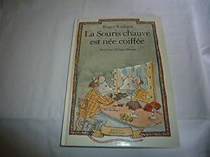 """Afficher """"La Souris chauve est née coiffée"""""""