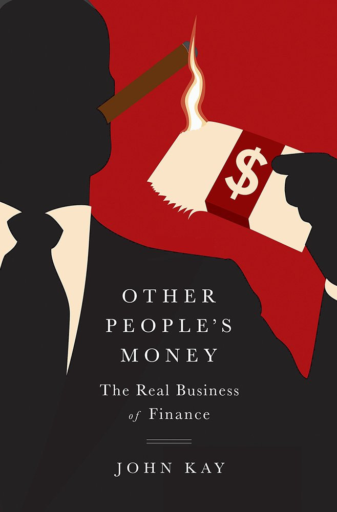 Download Other People's Money: The Real Business of Finance pdf epub