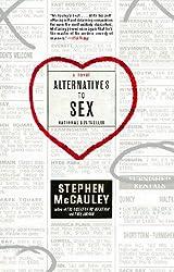 Alternatives to Sex: A Novel