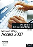 Microsoft Office Access 2007 - Die offizielle Schulungsunterlage (77-605)