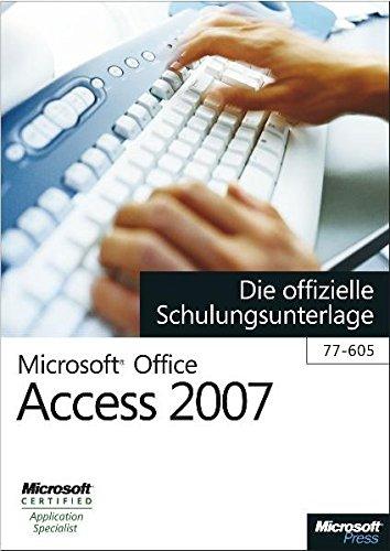 Microsoft Office Access 2007 - Die offizielle Schulungsunterlage (77-605) Broschiert – 31. März 2008 Michael Kolberg 3866450656 9783866450653 Anwendungs-Software